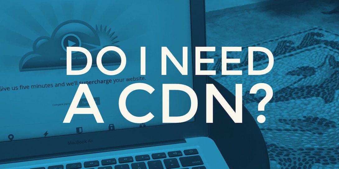 do-i-need-a-cdn-for-wordpress